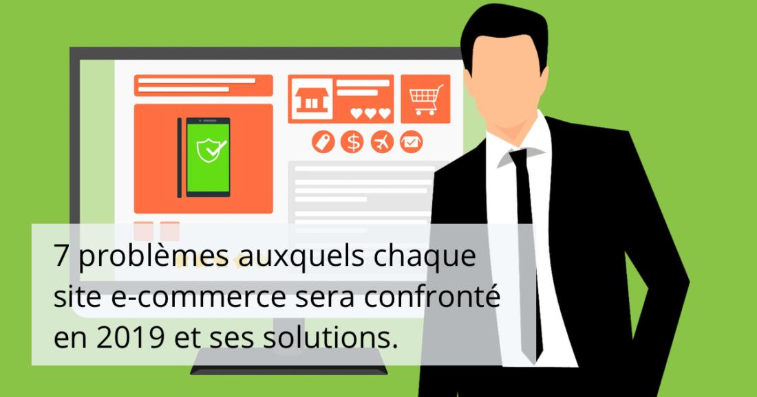 7 problèmes auxquels chaque site eCommerce sera confronté en 2019 et ses solutions