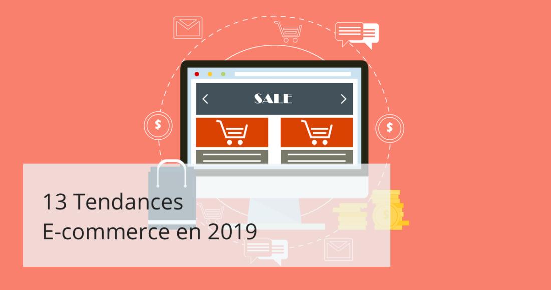 13 Tendances eCommerce en 2019