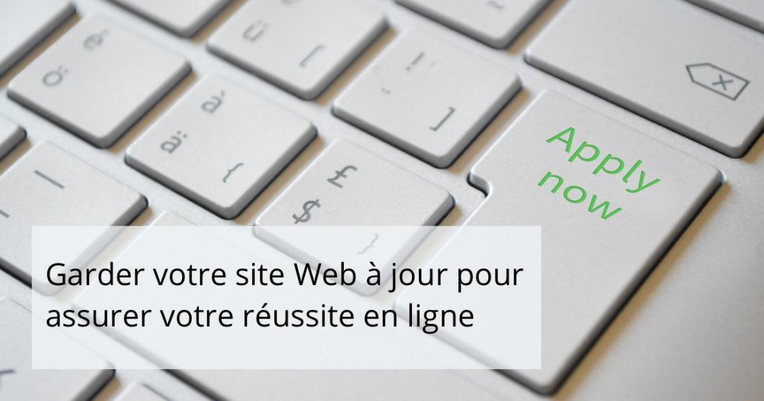 Garder votre site Web à jour pour assurer votre réussite en ligne